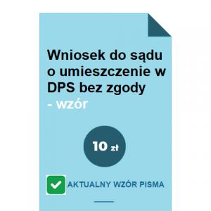 wniosek-do-sadu-o-umieszczenie-w-dps-bez-zgody-wzor-pdf-doc