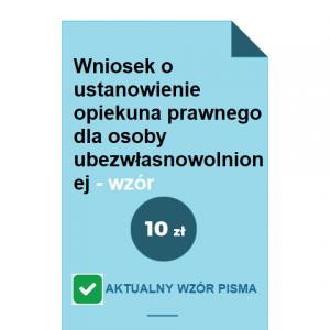 wniosek-o-ustanowienie-opiekuna-prawnego-dla-osoby-ubezwlasnowolnionej-wzor-pdf-doc