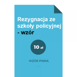 rezygnacja-ze-szkoly-policyjnej-wzor-pdf-doc