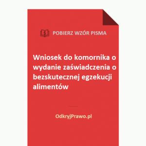 Wniosek-do-komornika-o-wydanie-zaswiadczenia-o-bezskutecznej-egzekucji-alimentow-wzor-doc-pdf
