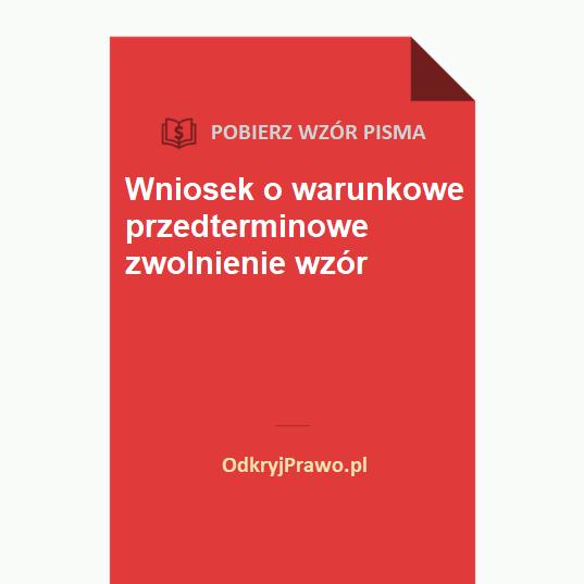 wniosek-o-warunkowe-przedterminowe-zwolnienie-wzor-doc-pdf